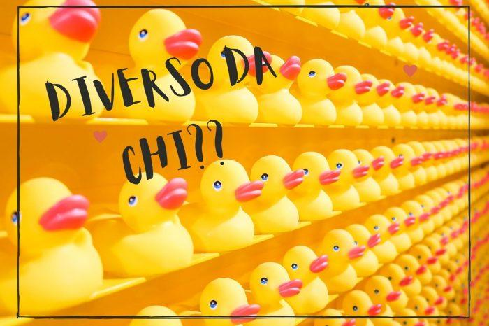 """DIVERSO DA CHI?? """"STRATEGIE, CONTENUTI E …CLIENTI TIPO"""""""