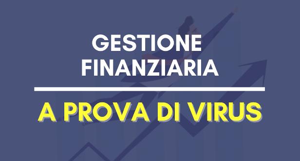 Gestione finanziaria in azienda: 3 azioni a prova di Virus