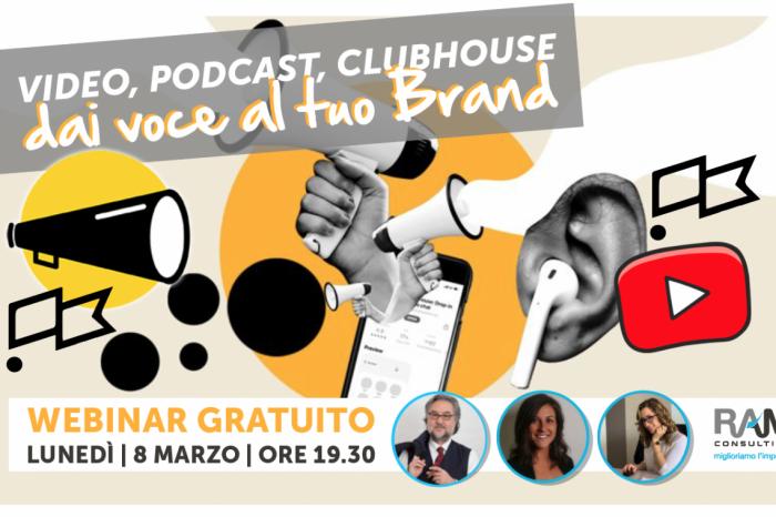 WEBINAR: Video, Podcast, Clubhouse: DAI VOCE AL TUO BRAND
